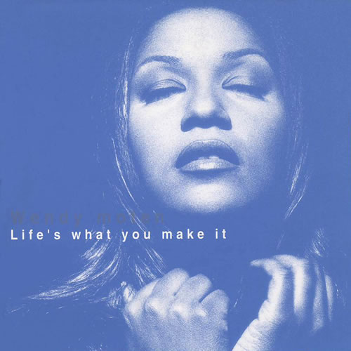 Wendy Moten - Life´s What You Make It